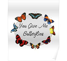 You Give Me Butterflies 1 Poster