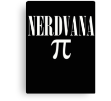 NERDVANA we have Pi Canvas Print