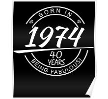 Born in 1947... 40 Years of being Fabulous ! Poster