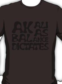 Akali As Balance Dictates Black Text T-Shirt