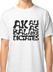 Akali As Balance Dictates Black Text Classic T-Shirt