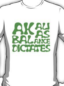 Akali As Balance Dictates Green Text T-Shirt