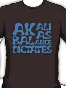 Akali As Balance Dictates BlueText T-Shirt