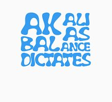 Akali As Balance Dictates BlueText Unisex T-Shirt