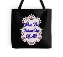 Who's The Fairest Of All?? Tote Bag