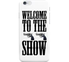 Welcome to the Gun Show iPhone Case/Skin