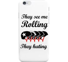 They See Me Rolling (Roller Derby) Black design iPhone Case/Skin