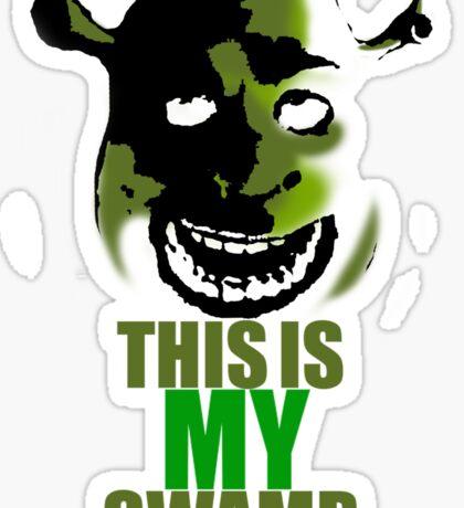This is my swamp - Shrek is love. Shrek is life. Sticker