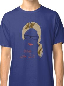 Bitch with Wi-fi Classic T-Shirt