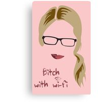 Bitch with Wi-fi Canvas Print