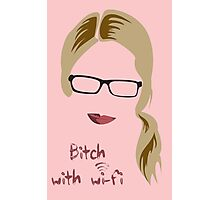 Bitch with Wi-fi Photographic Print