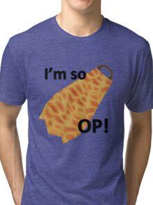 I'm so OP Tri-blend T-Shirt