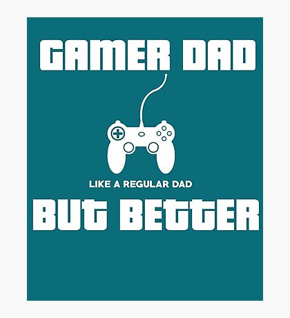 Gamer Dad Photographic Print