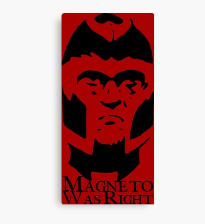 Magneto Was Right Canvas Print
