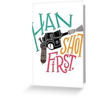 Star Wars - Han Shot First Greeting Card
