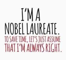 Hilarious 'I'm a Nobel laureate. To save time, let's just assume that I'm always right' T-Shirt by Albany Retro