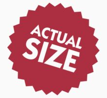 Actual Size by artpolitic