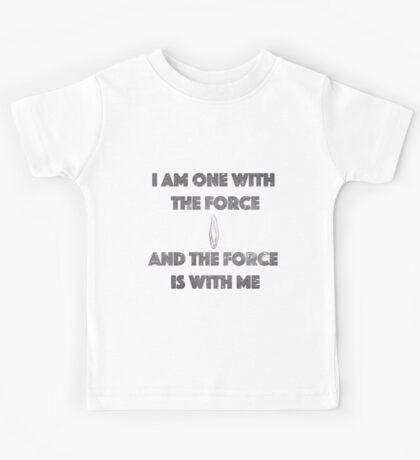 I Am One With the Force Kids Tee