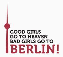 Bad Girls Go to Berlin by artpolitic