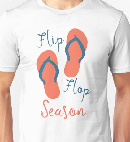 Flip Flop Season - Summer Time Sandals Warm Weather Unisex T-Shirt