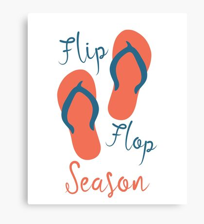 Flip Flop Season - Summer Time Sandals Warm Weather Canvas Print