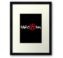 ANARCHY!- yeah (SARCASM) Framed Print