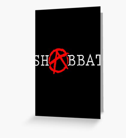 ANARCHY!-Well, not on Shabbos. Greeting Card
