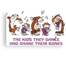 The kids they dance and shake their bones! Canvas Print