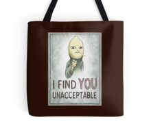 I FIND YOU UNACCEPTABLE Tote Bag