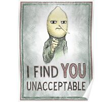 I FIND YOU UNACCEPTABLE Poster