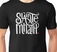 Slainte Mhath in white and red Unisex T-Shirt