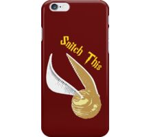 Snitch This iPhone Case/Skin