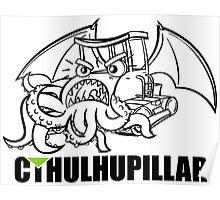A very hungry Cthulhupillar Poster
