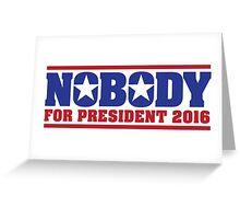 Hilarious 'Nobody For President 2016' Presidential Humor T-Shirt Greeting Card