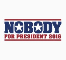 Hilarious 'Nobody For President 2016' Presidential Humor T-Shirt by Albany Retro