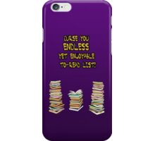 Endless to-read list iPhone Case/Skin