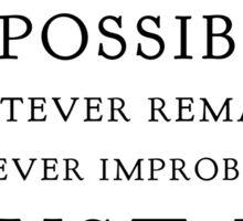 Sherlock, Eliminate the Impossible (B&W) Sticker