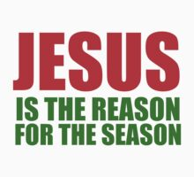 JESUS IS THE REASON FOR THE SEASON by Glamfoxx