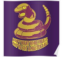 Ekans don't want none. Poster