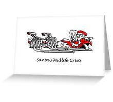 Santa's Midlife Crisis Greeting Card