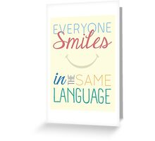 Everyone Smiles Greeting Card