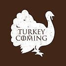 Turkey is Coming by fishbiscuit