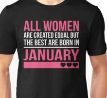 All Women The Best Are Born In JANUARY Unisex T-Shirt