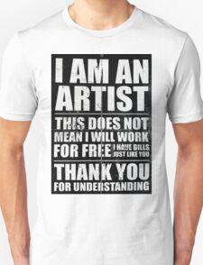 I AM AN ARTIST I T-Shirt