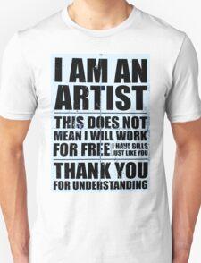 I AM AN ARTIST II T-Shirt