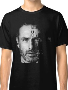 NOT TODAY NOT TOMORROW BUT I'M GONNA KILL YOU Classic T-Shirt