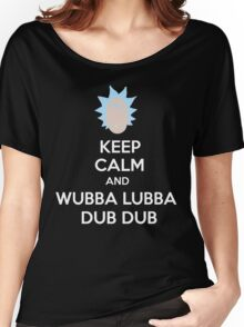 """Keep Calm and Wubba Lubba Dub Dub"" Women's Relaxed Fit T-Shirt"