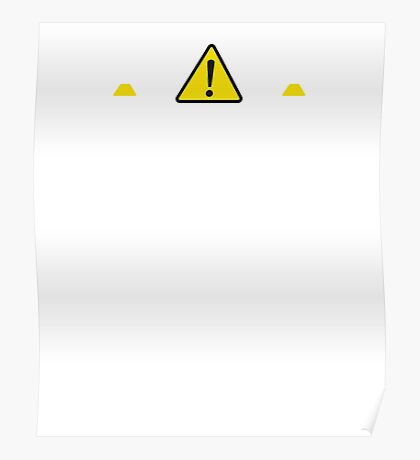 Caution distractingly sexy scientist Poster