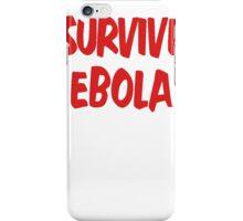 I Survived Ebola [Red] iPhone Case/Skin