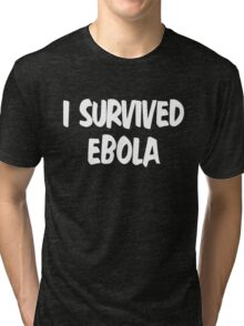 I Survived Ebola [White] Tri-blend T-Shirt
